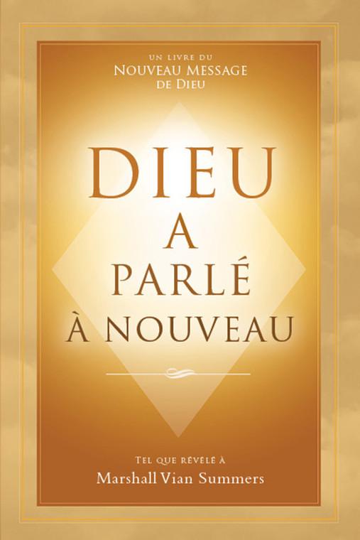 Dieu a Parlé à Nouveau (God Has Spoken Again - French Ebook)