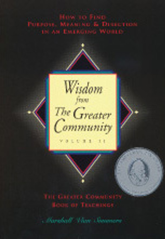 Wisdom From The Greater Community: Vol. 2 (Legacy Book Case of 20)