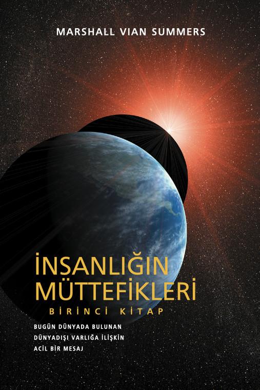 İnsanlığın Müttefikleri Birinci Kitap (The Allies of Humanity I - Turkish Print Book)