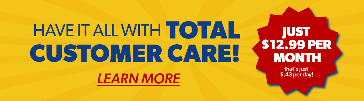 Have It All With Total Customer Care!