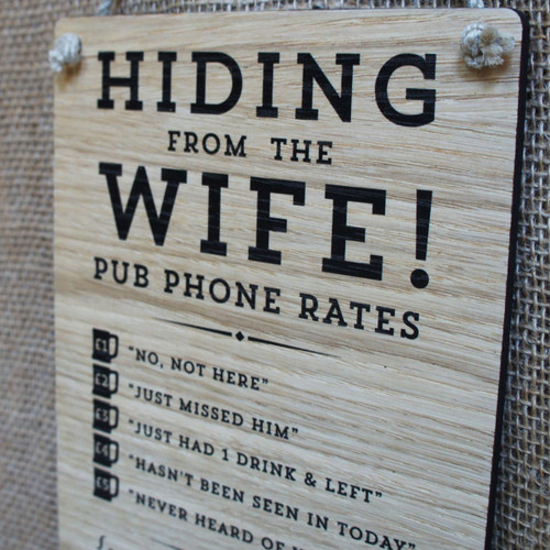 """Pub Signs and Notices - """"Hiding from the Wife"""" pub / bar sign produced from 4mm veneered oak mdf."""