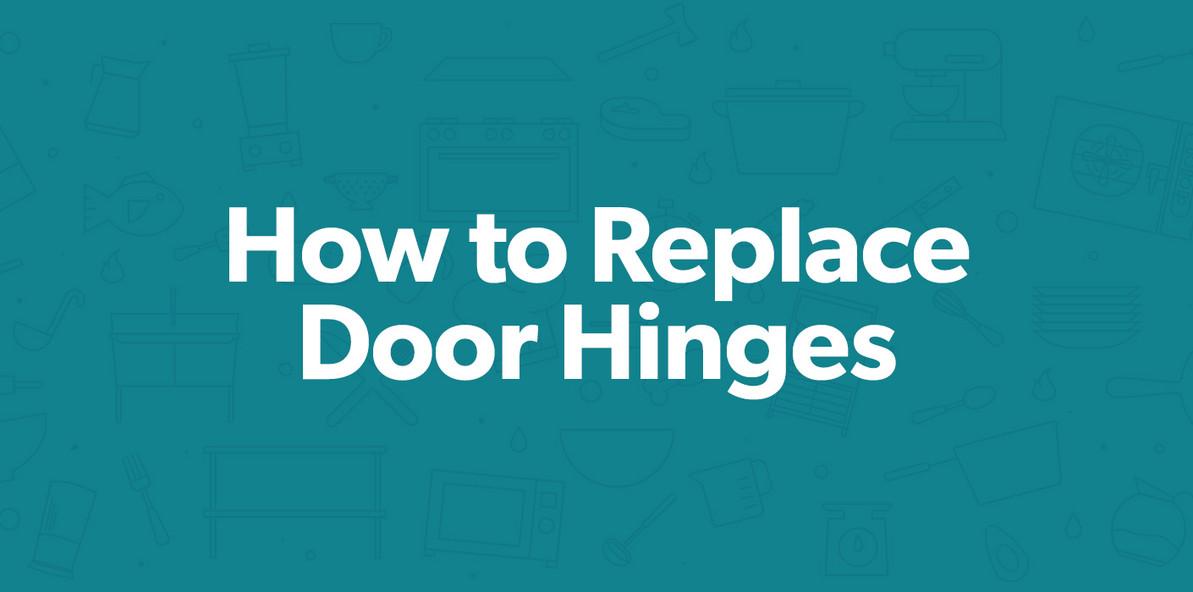 How To Replace Door Hinges