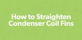 How to Straighten Condenser Coil Fins