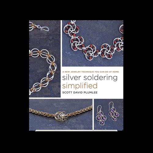 Silver Soldering Simplified Book by Scott David Plumlee