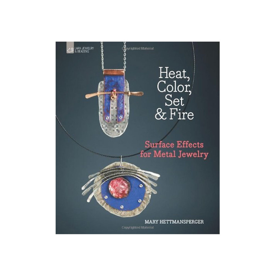 Heat, Color, Set & Fire Book by Mary Hettmansperger