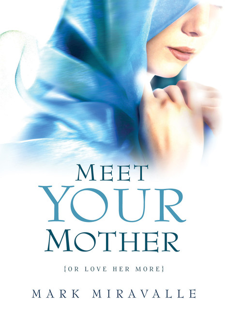 Meet Your Mother {Or Love Her More}  (ebook)