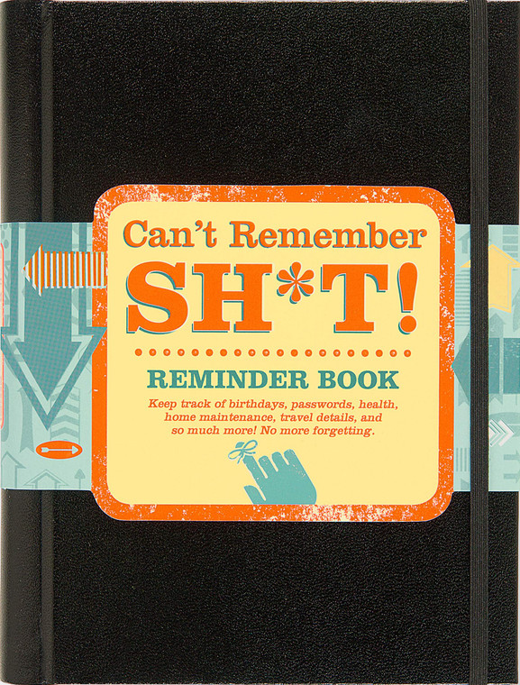 Can't Remember Sh*t Journal