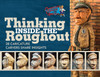 Thinking Inside the Roughout