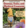 Learn to Carve Gnomes, Trolls, and Mythical Creatures