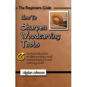 How to Sharpen Woodcarving Tools Book