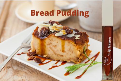 Lip Sauce in Bread Pudding