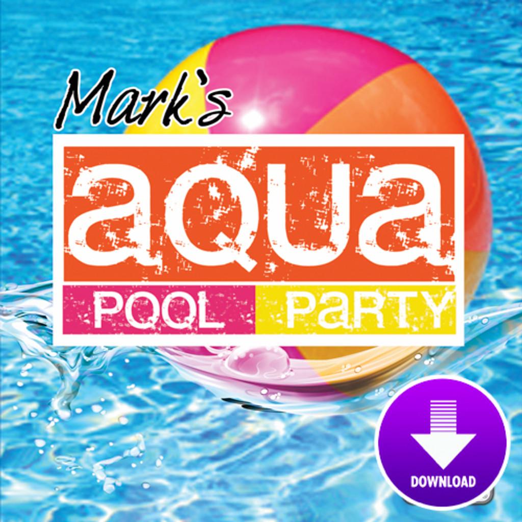 MARK's AQUA POOL PARTY-Digital Download