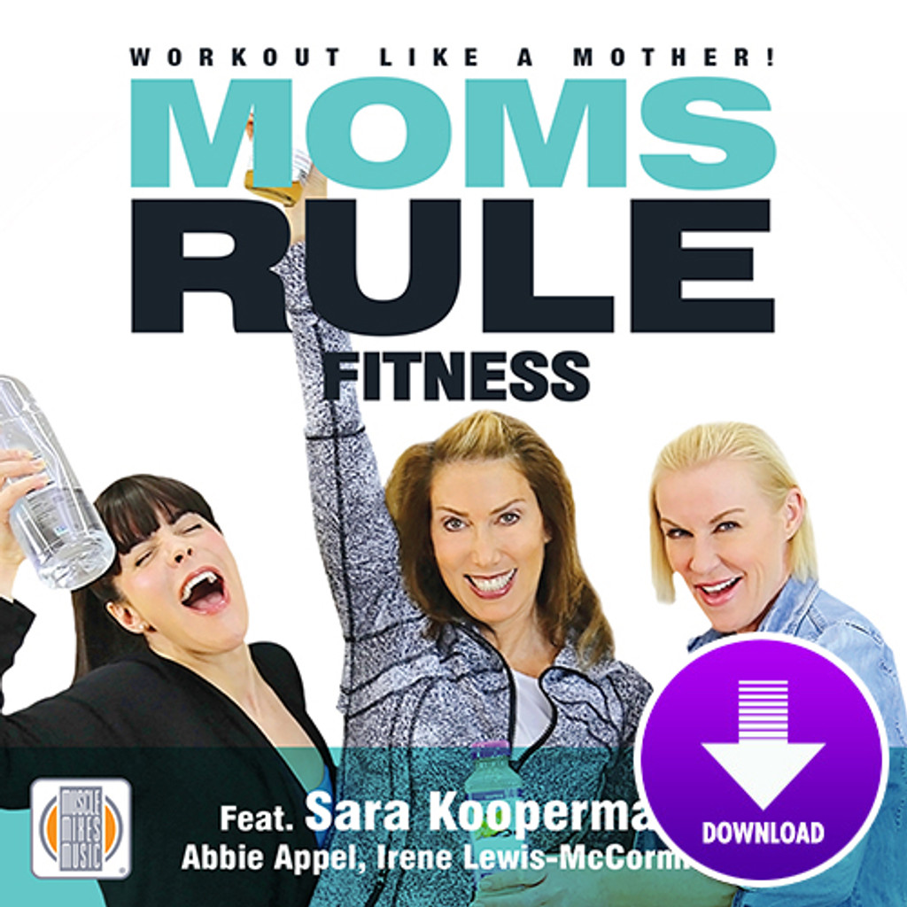 MOMS RULE FITNESS, Workout like a mother ! - Digital Download