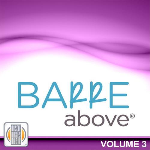 Barre Above , Vol 3