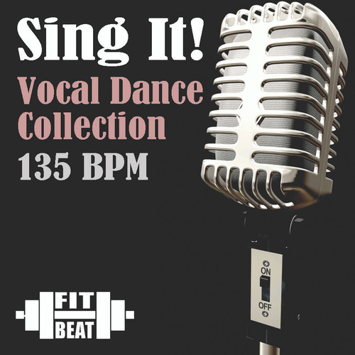 Sing It! Volume 1 - 135 BPM (Virtual Fitness)