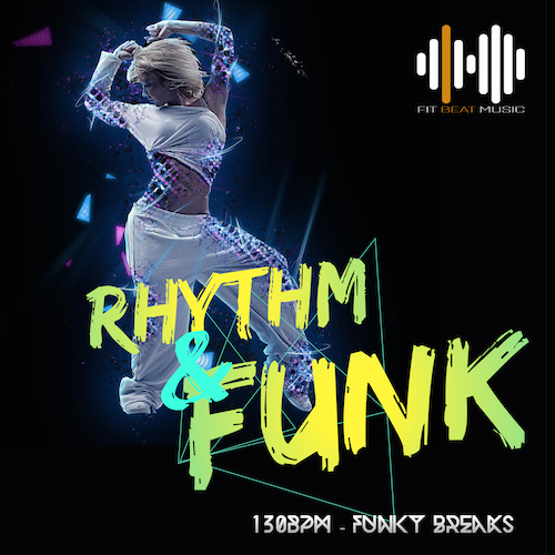 Rhythm & Funk - Funky Breaks - 130 BPM (Virtual Fitness)