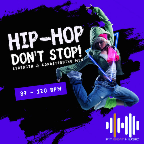 Hip-Hop Don't Stop! - 87-120 BPM (Virtual Fitness)
