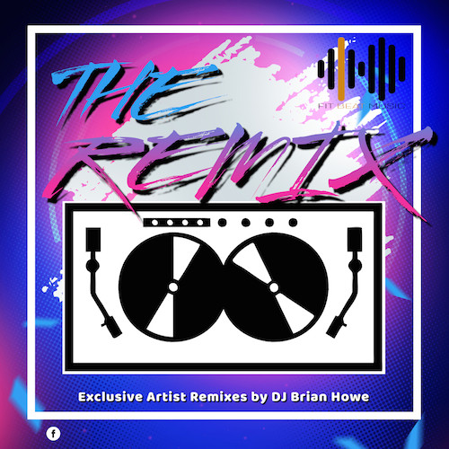 The Remix - Exclusive Artist Remixes by DJ Brian Howe - 135 BPM (Virtual Fitness)
