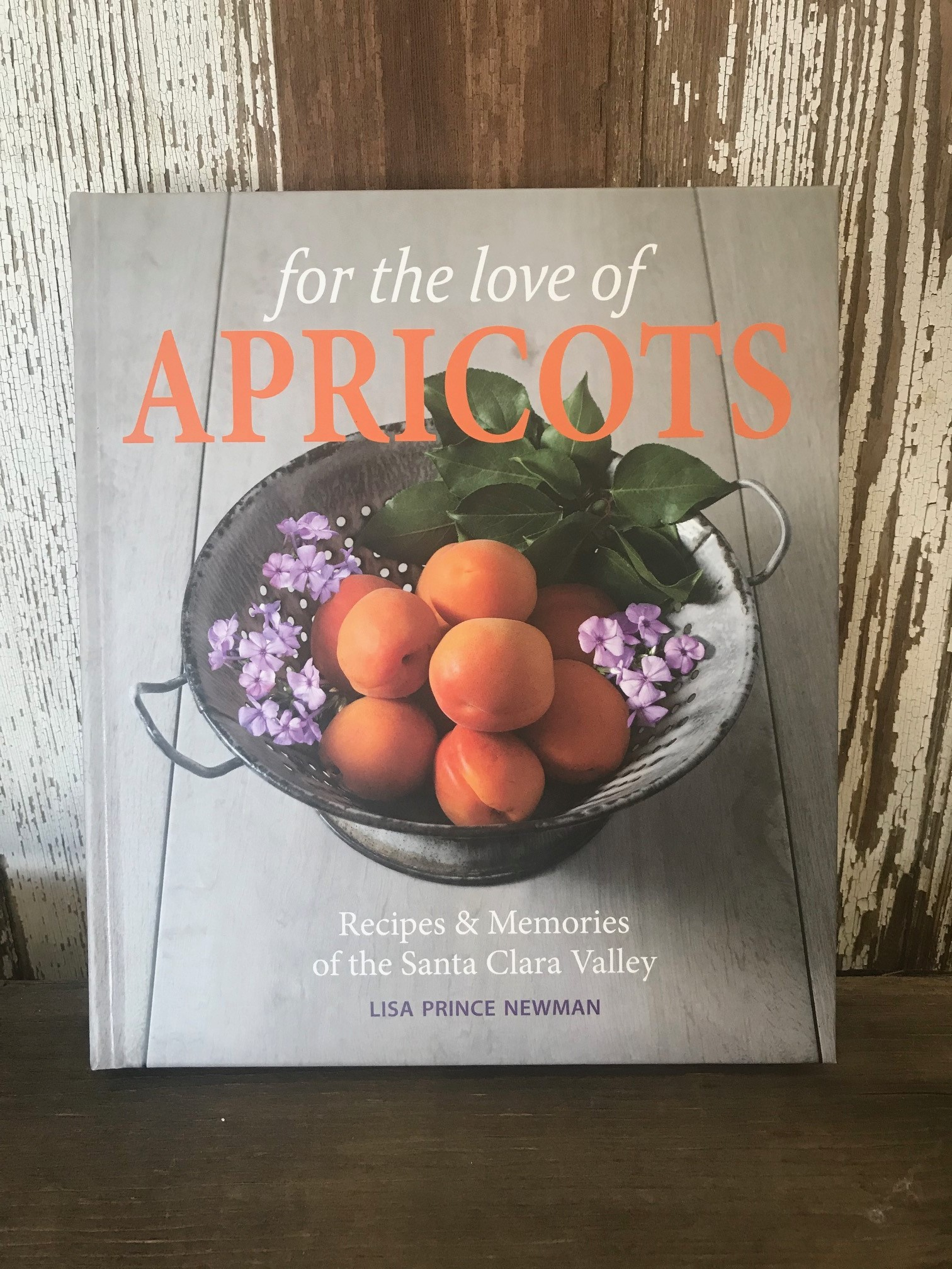 For the Love of Apricots Cookbook