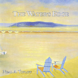 "Neal A. Topliff, ""The Water's Edge"" CD"