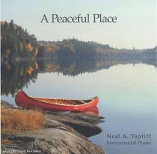 """Neal A. Topliff, """"A Peaceful Place"""" CD"""