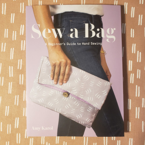 Sew A Bag - A Beginner's Guide to Hand Sewing, by Amy Karol