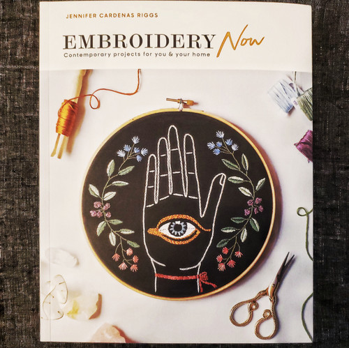 Embroidery Now, Contemporary Projects for You and Your Home - Jennifer Cardenas Riggs