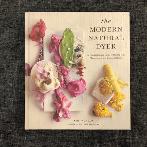 The Modern Natural Dyer - by Kristine Vejar