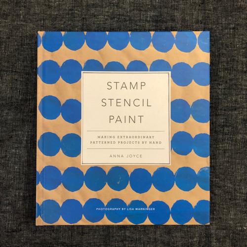 Stamp, Stencil, Paint - by Anna Joyce