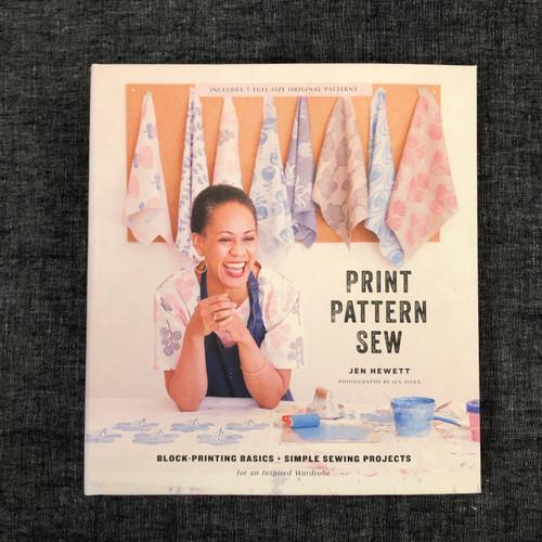 Print, Pattern, Sew - by Jen Hewett