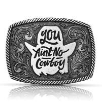 Montana Silversmiths Dale Brisby You Ain't No Cowboy Attitude Buckle