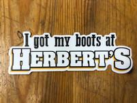"""""""I got my boots at Herbert's"""" Sticker"""