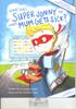 What does Super Jonny do when Mum Gets Sick