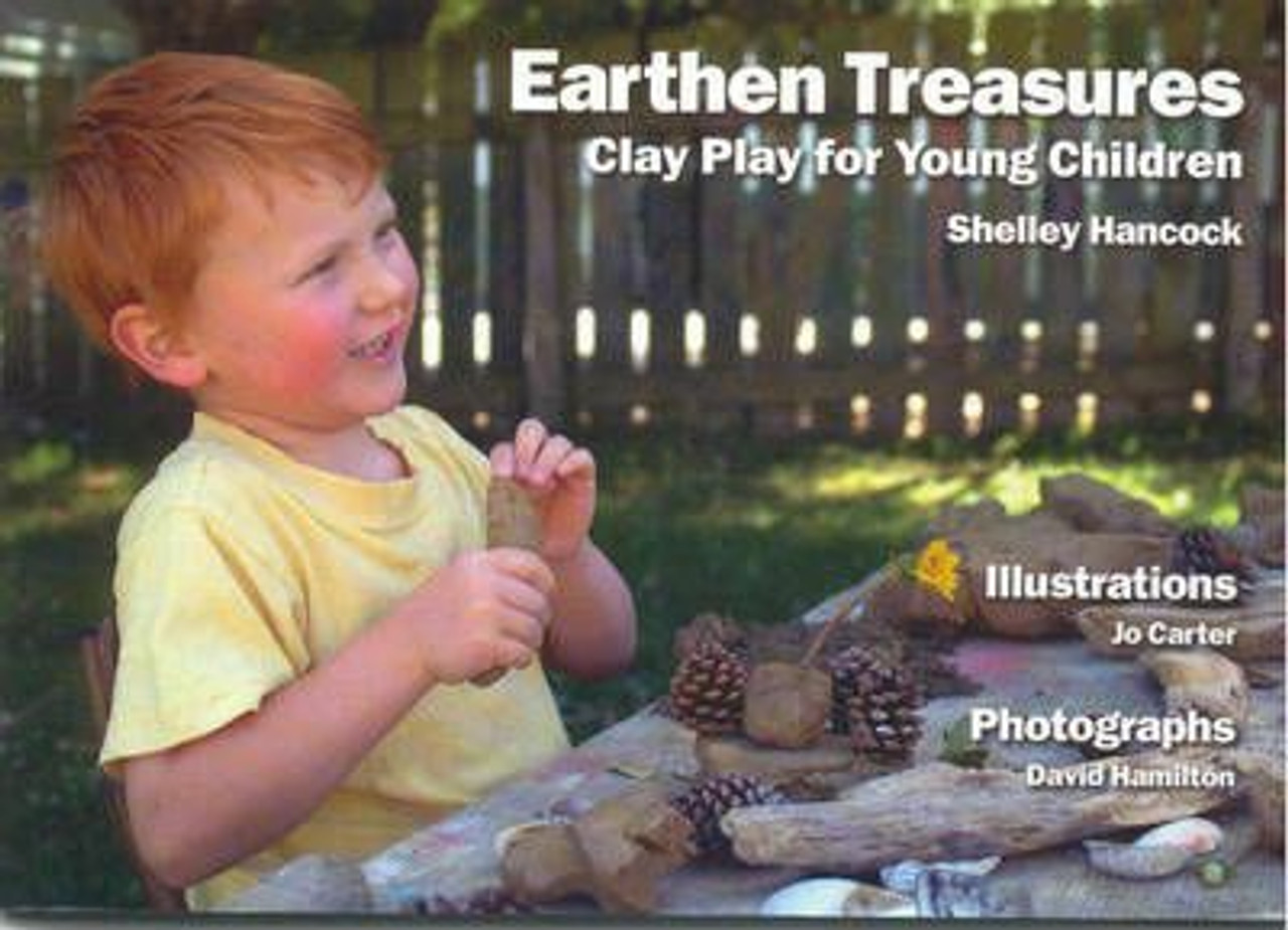 Earthen Treasures: Clay Play for Young Children