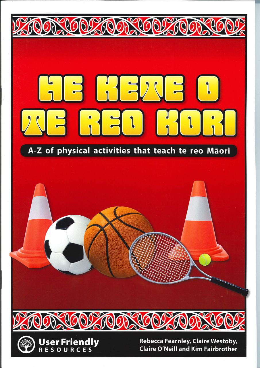 He Kete O Te Reo Kori - A-Z of physical activities that teach Te Reo Maori