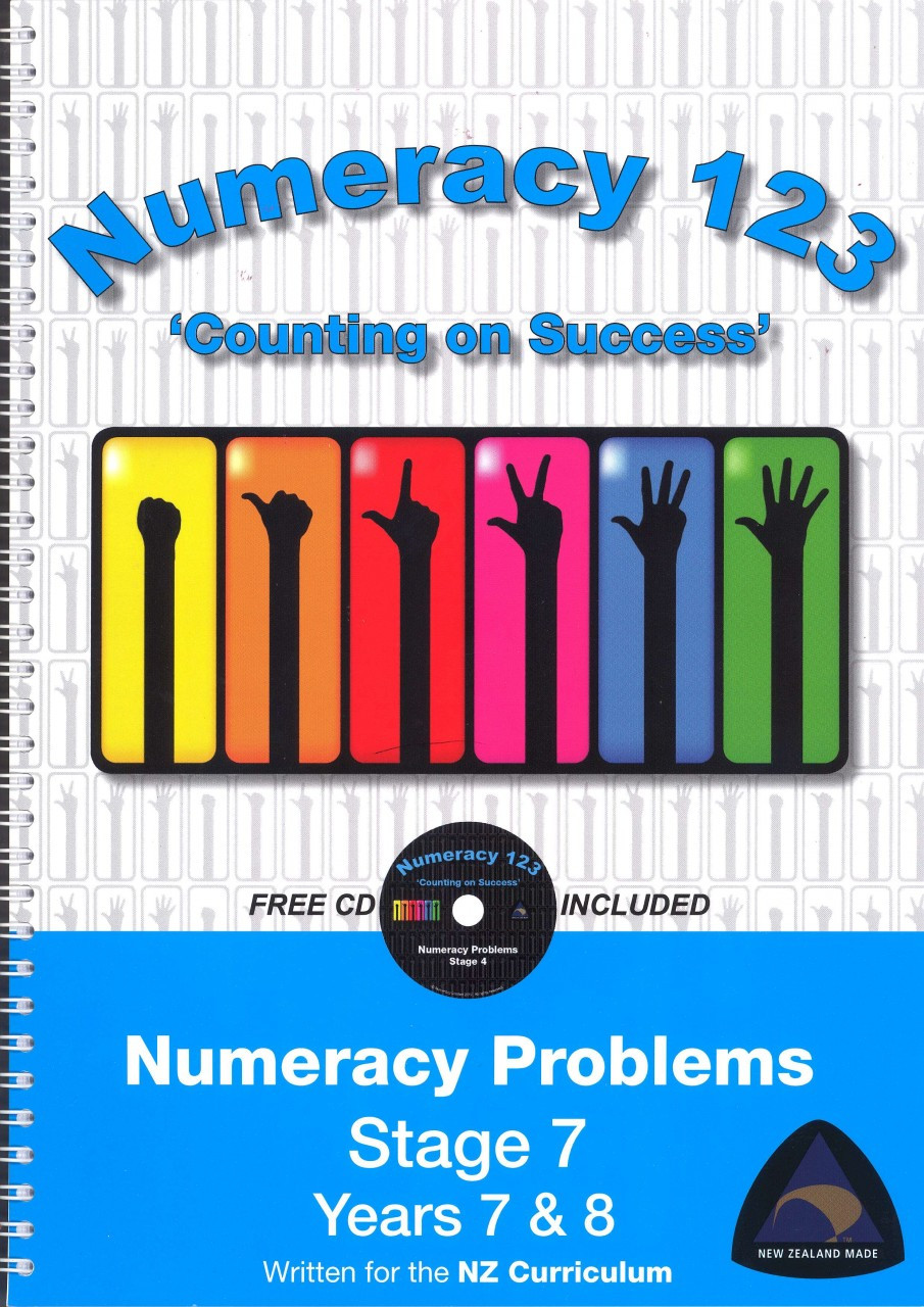 Numeracy 123 Problems: Stages 7  Years 7 & 8 Written for the New Zealand Curriculum