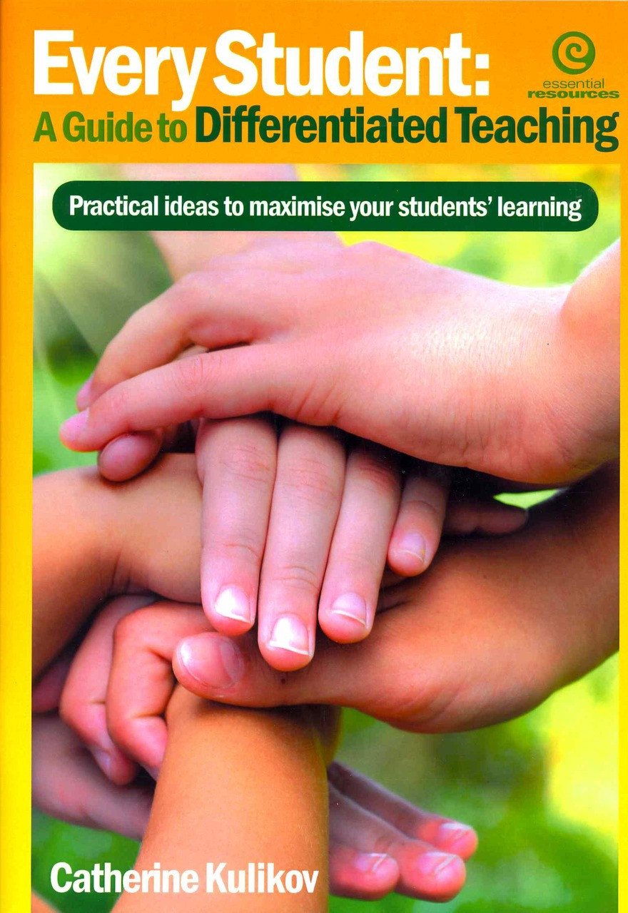 Every Student : A Guide to Differentiated Teaching