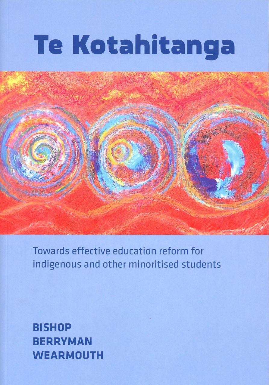 Te Kotahitanga: Towards effective education reform for indigenous and other minoritised students