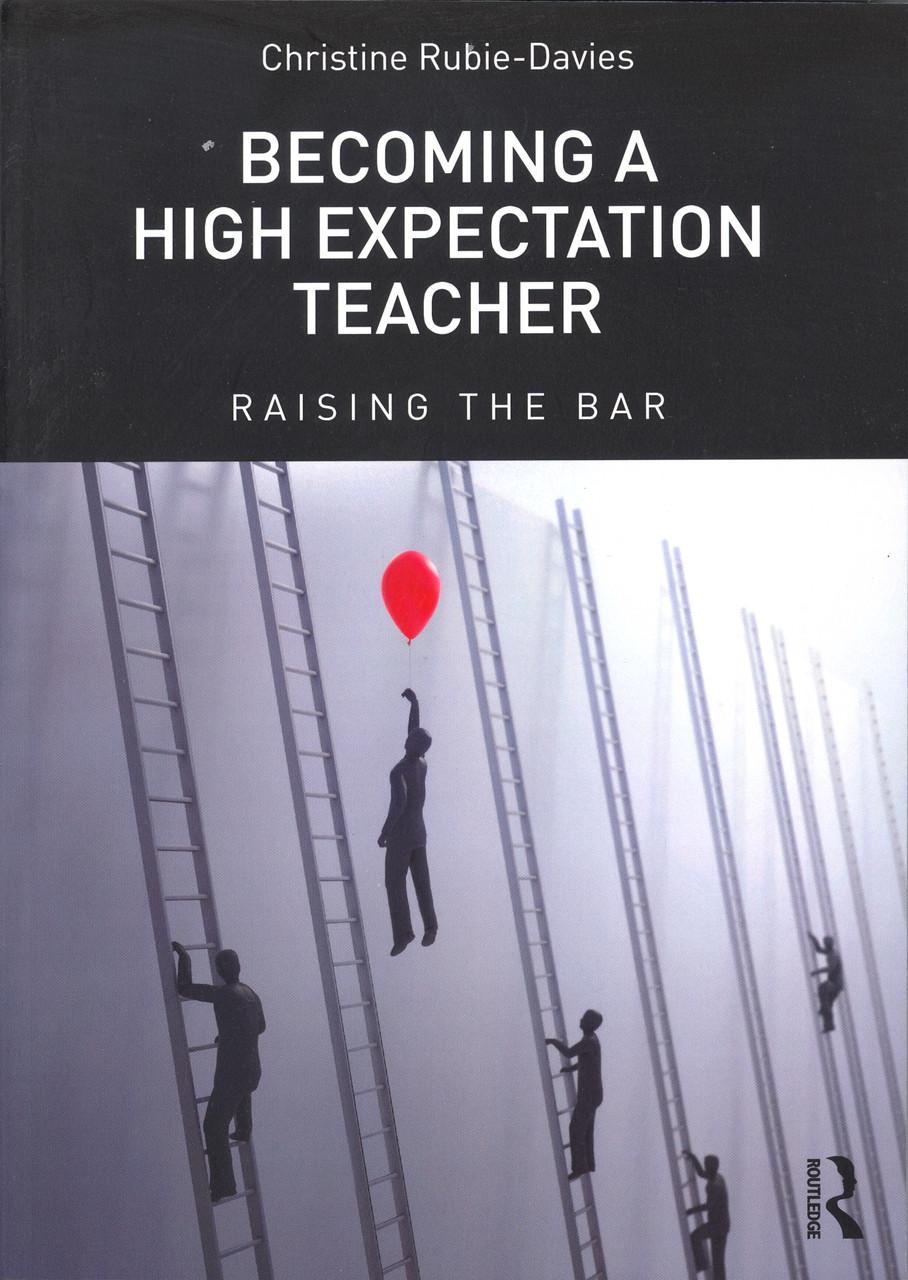 Christine Rubie-Davies' Becoming A High Expectation Teacher
