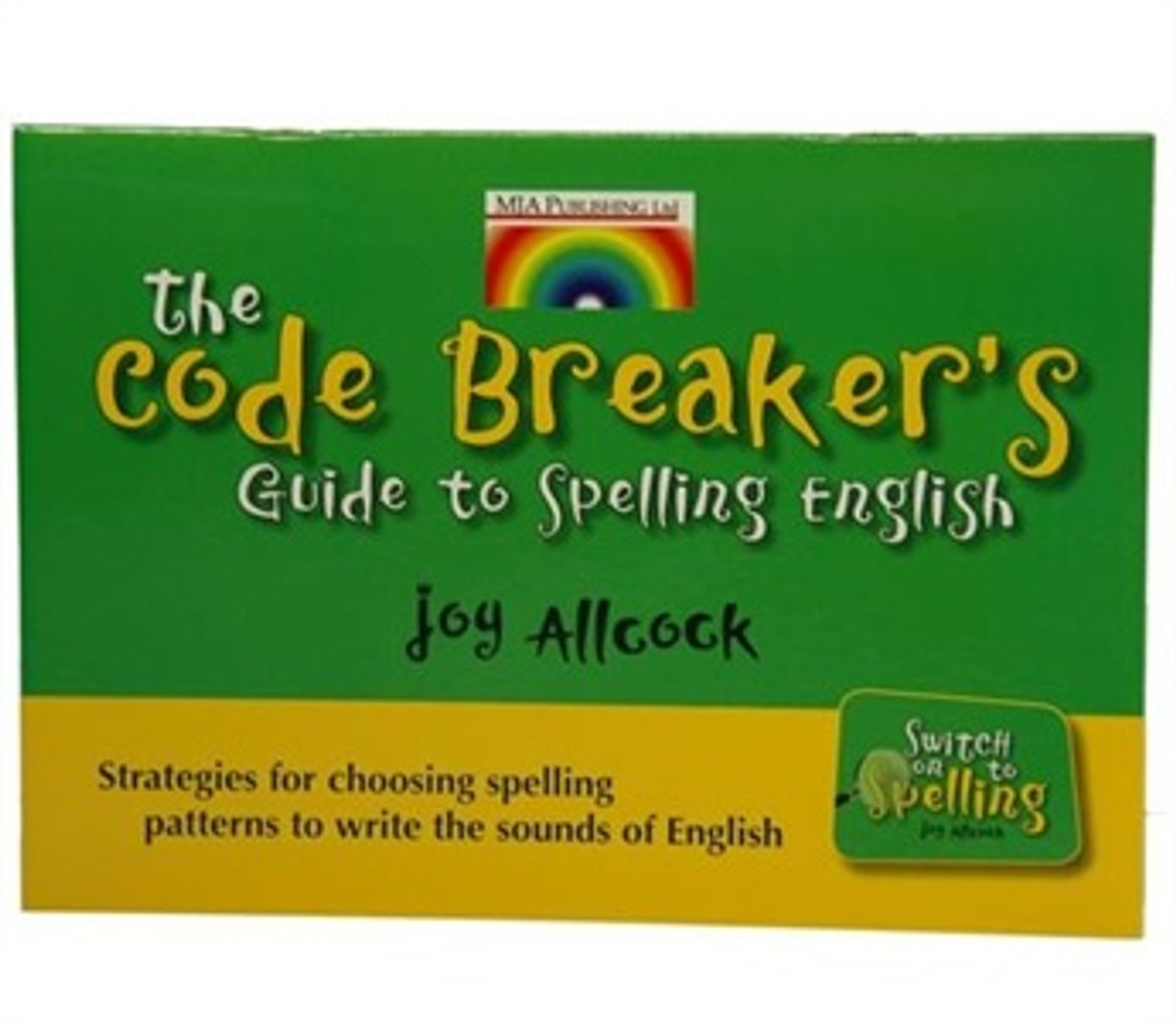 Code Breaker's Guide to Spelling English
