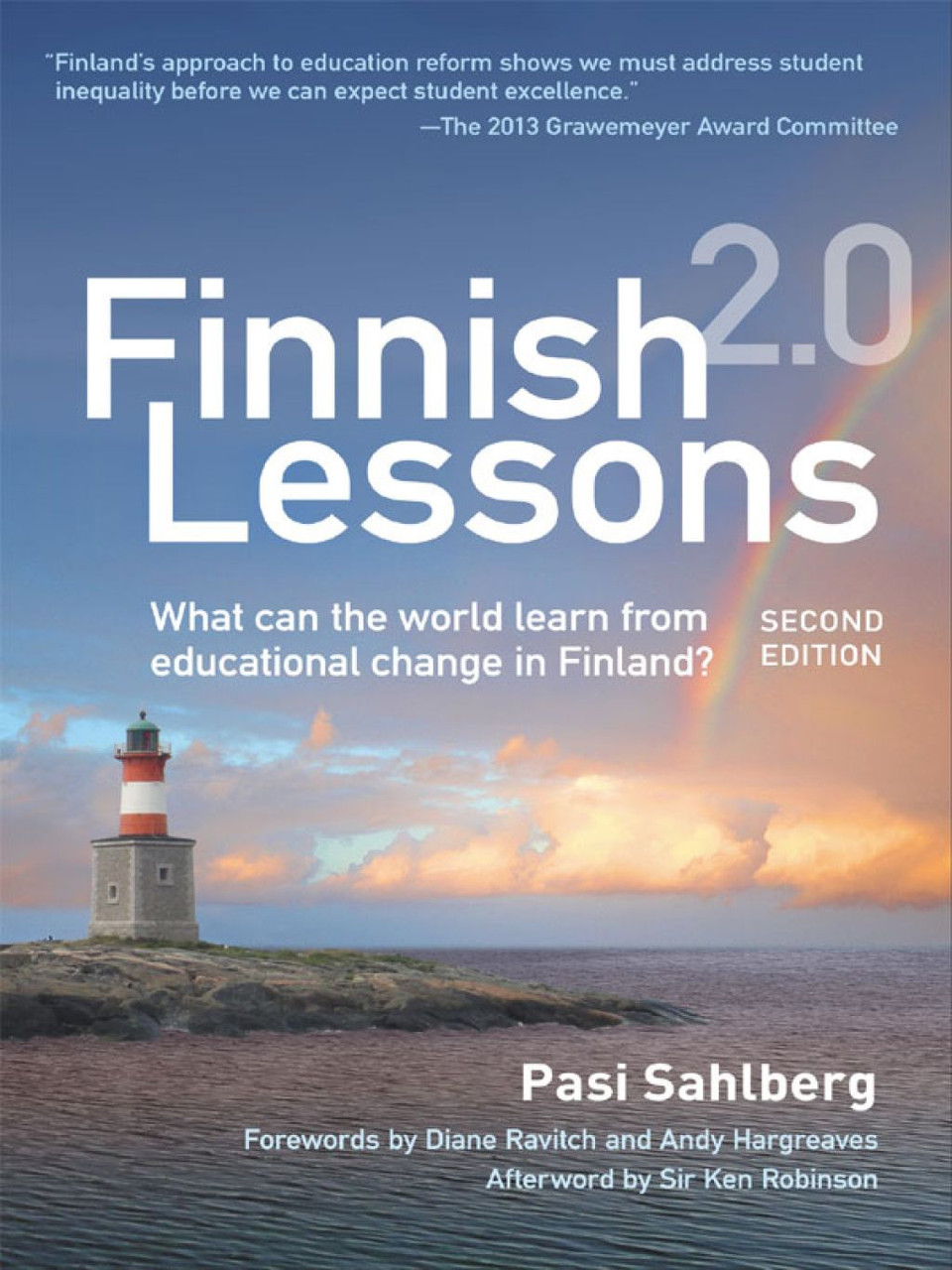 Finnish Lessons 2.0: What Can the World Learn From Educational Change in Finland? Second Edition
