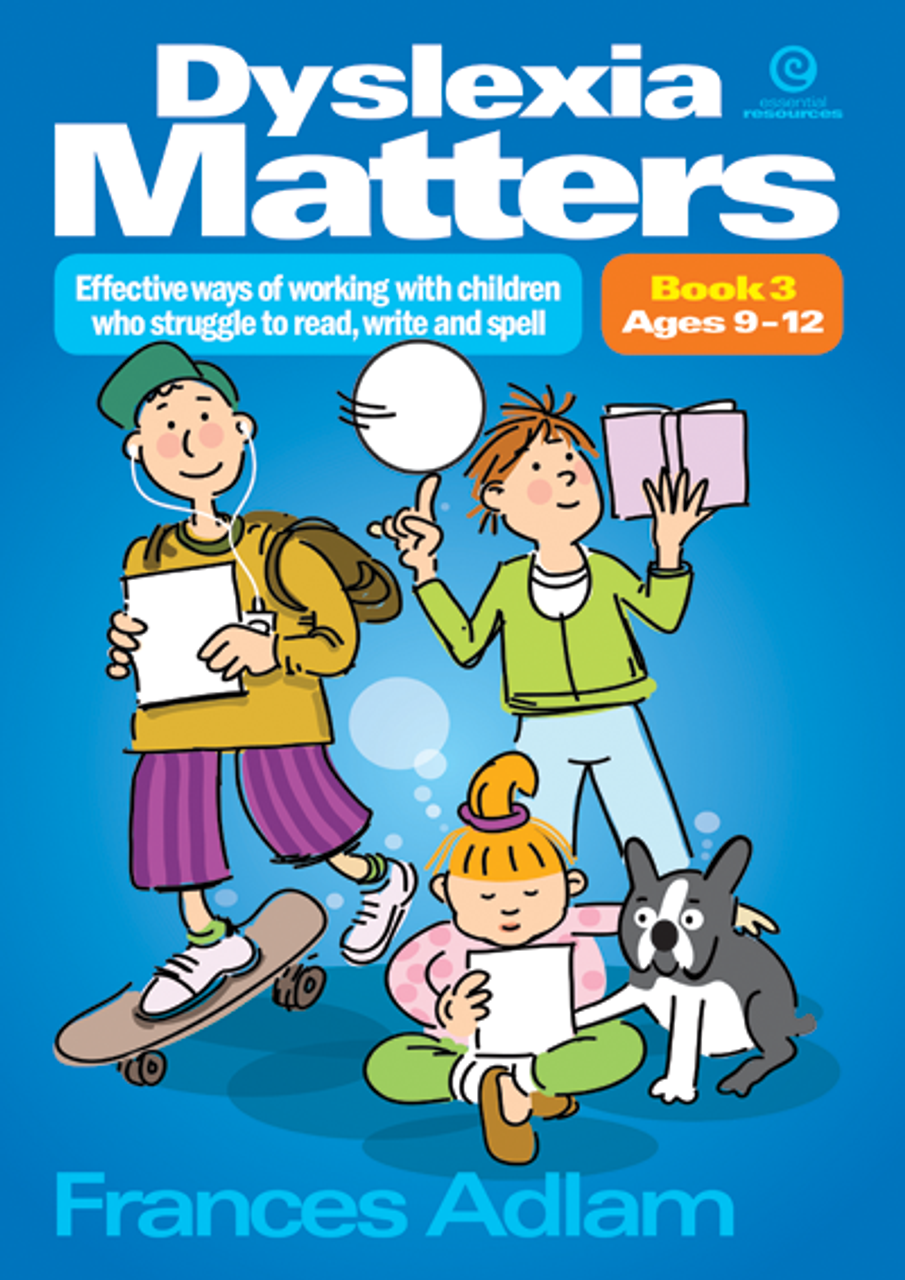 Dyslexia Matters  Book 3  ages 9-12