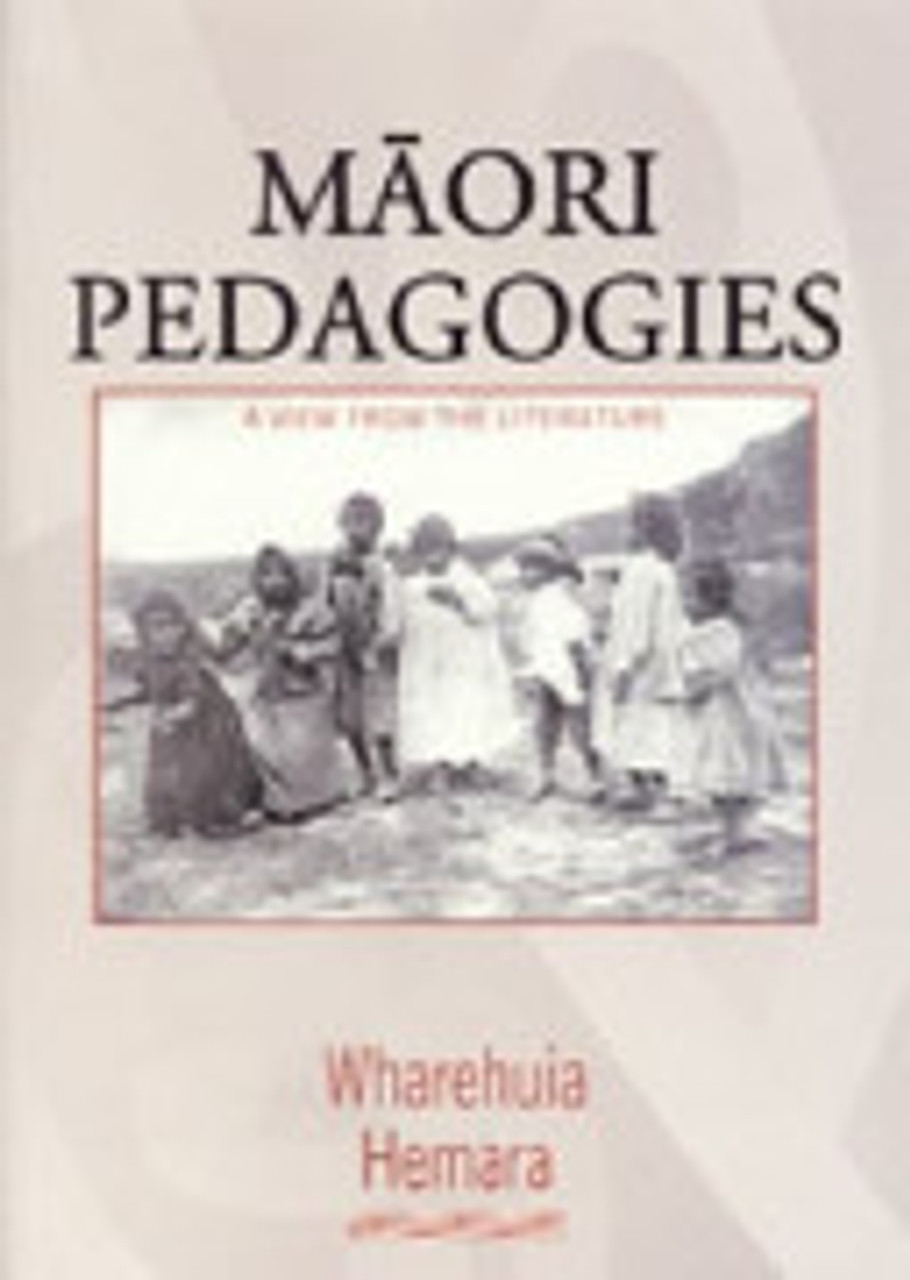 Maori Pedagogies: A View from the Literature