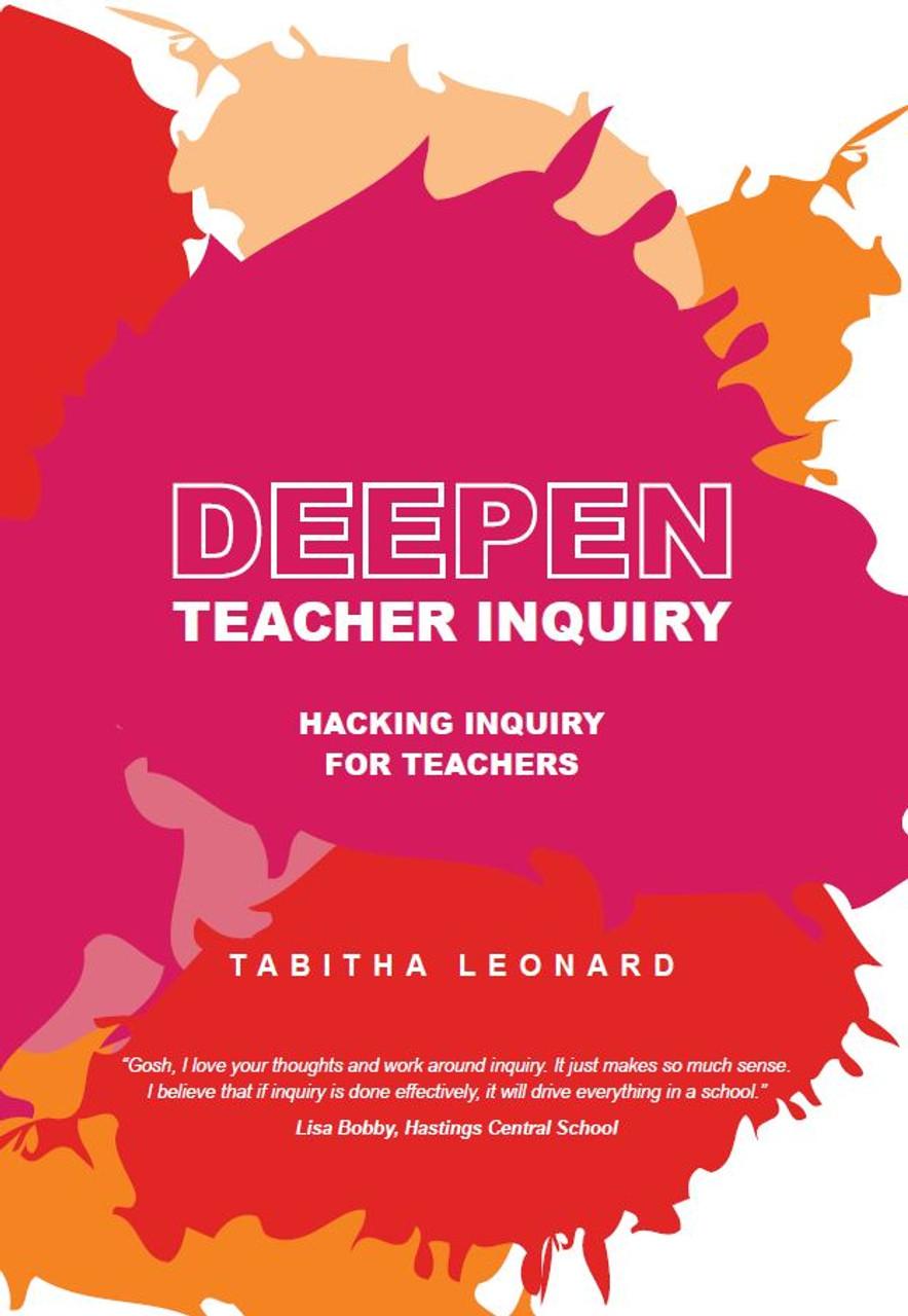 Deepen Teacher Inquiry - Hacking Inquiry for Teachers