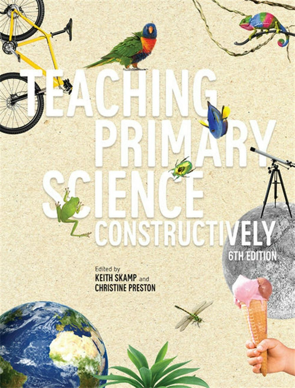 Teaching Primary Science Constructively, 6th Edition
