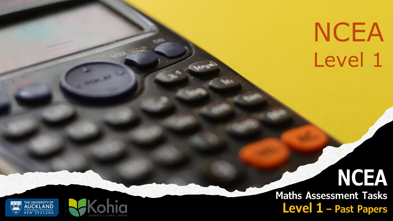 NCEA Maths Assessment Tasks - Level 1 past practice papers