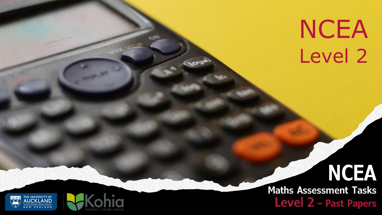 NCEA Maths Assessment Tasks - Level 2 past practice papers