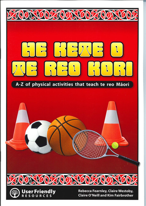 He Kete O Te Reo Kori - A-Z of physical activities that teach Te Reo Maori