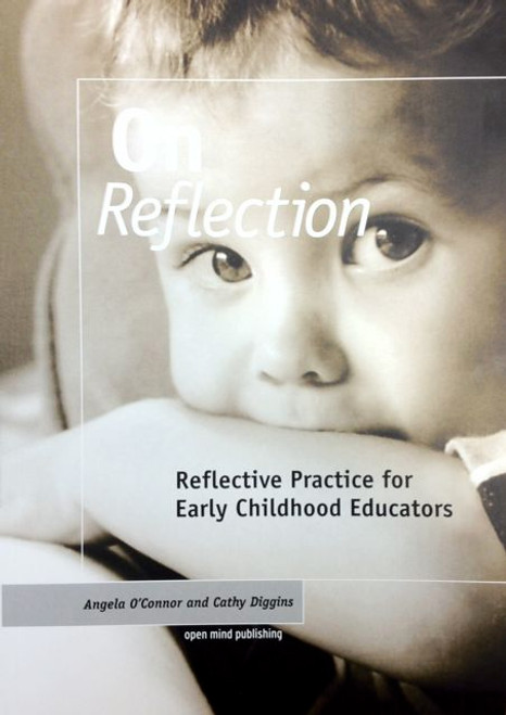On Reflection - Reflective Practice for Early Childhood Educators