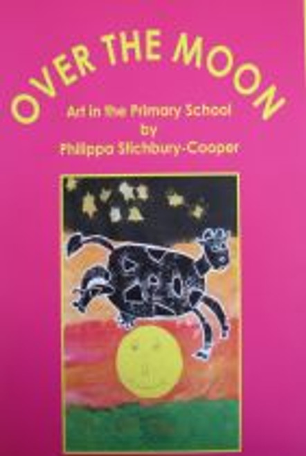 Over The Moon - Art in the Primary School